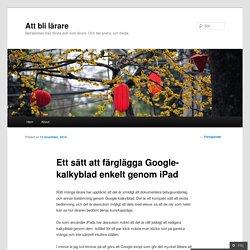 Ett sätt att färglägga Google-kalkyblad enkelt genom iPad