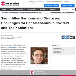 Samir Allen Farhoumand Discusses Challenges for Car Mechanics in Covid-19 and Their Solutions