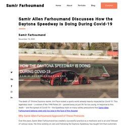 Samir Allen Farhoumand: Daytona Speedway During Covid-19