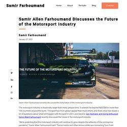 Samir Allen Farhoumand Discusses the Future of the Motorsport Industry