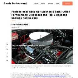 Samir Allen Farhoumand : Top 3 Reasons Engines Fail In Cars
