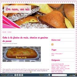 Cake à la farine de maïs, chorizo et graines de pavot - On nem, on riz
