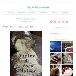 DIY: Farine de coco maison - My healthy sweetness