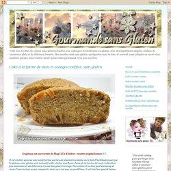 Gourmande sans gluten: Cake à la farine de maïs et oranges confites, sans gluten
