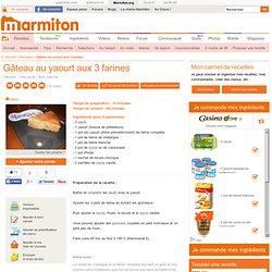 Gâteau au yaourt aux 3 farines - Recette de cuisine Marmiton : une recette
