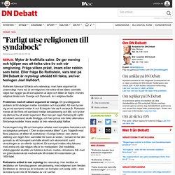 """""""Farligt utse religionen till syndabock"""""""