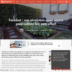 12 juillet 2016 - Farmbot : une révolution open source pour cultiver bio sans effort