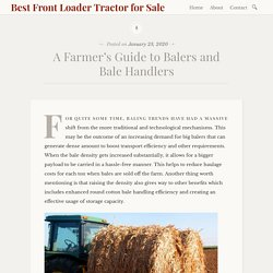 A Farmer's Guide to Balers and Bale Handlers