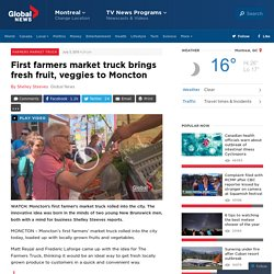 First farmers market truck brings fresh fruit, veggies to Moncton - New Brunswick
