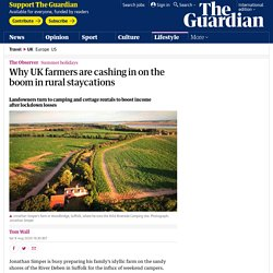 Why UK farmers are cashing in on the boom in rural staycations