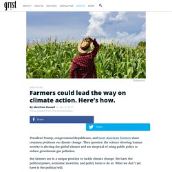 Farmers could lead the way on climate action. Here's how.