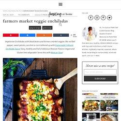 Farmers Market Veggie Enchiladas