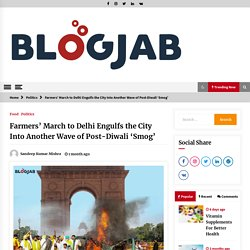 Farmers' March to Delhi Engulfs the City Into Another Wave of Post-Diwali 'Smog' - BlogJab