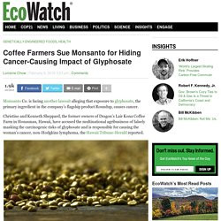 Coffee Farmers Sue Monsanto for Hiding Cancer-Causing Impact of Glyphosate