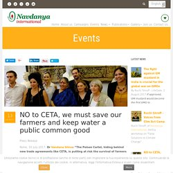 NO to CETA, we must save our farmers and keep water a public common good - Navdanya International