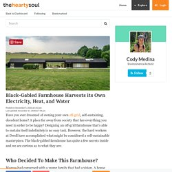 Black-Gabled Farmhouse Harvests its Own Electricity, Heat, and Water