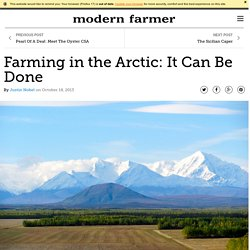 Farming in the Arctic: It Can Be Done