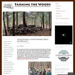 Forest Farming vs. Forest Gardening: What's the Difference?