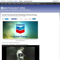 Human Farming And The Harvesting Of Human Energy
