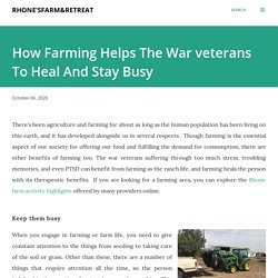 How Farming Helps The War veterans To Heal And Stay Busy