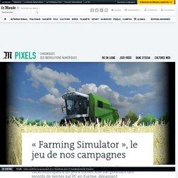 « Farming Simulator », le jeu de nos campagnes