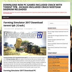 Farming Simulator 2017 Download torent tpb