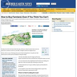 How to Buy Farmland, Even If You Think You Can't - Modern Homesteading