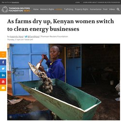 *****Appropriate technology: As farms dry up, Kenyan women switch to clean energy ...