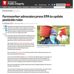 Farmworker advocates press EPA to update pesticide rules