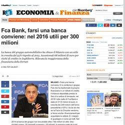 Fca Bank, farsi una banca conviene: nel 2016 utili per 300 milioni
