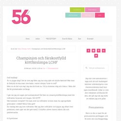 Champinjon och färskostfylld köttfärslimpa LCHF