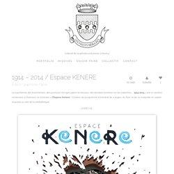 1914 – 2014 / Espace KENERE
