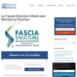 Le Fascial Distorsion Model avec Bernard Le Faucheur -Soigner son genou