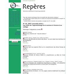 INRP - Repères - Archives : Fascicule N° 35, 2007 (nouvelle série) Les ratés de l'apprentissage de la lecture à l'école et au collège