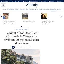 Le mont Athos : fascinant «jardin de la Vierge» où vivent 2000 moines à l'écart du monde