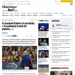 Le fascinant Federer et son déclin