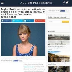 Taylor Swift escribió un artículo de opinión en el Wall Street Journal, y está lleno de fascinantes revelaciones