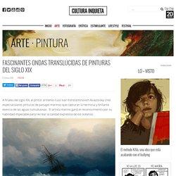 Fascinantes ondas translúcidas de pinturas del siglo XIX - Cultura Inquieta