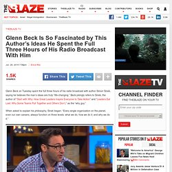 Glenn Beck Is So Fascinated by This Author's Ideas He Spent the Full Three Hours of His Radio Broadcast With Him