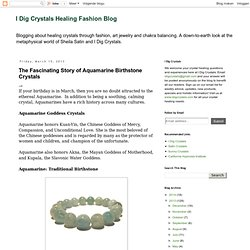 The Fascinating Story of Aquamarine Birthstone Crystals