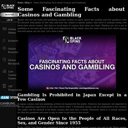 Some Fascinating Facts about Casinos and Gambling