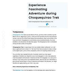 Experience Fascinating Adventure during Choquequirao Trek