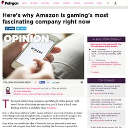 Here's why Amazon is gaming's most fascinating company right now