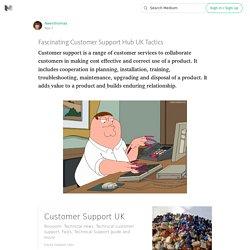 Fascinating Customer Support Hub UK Tactics