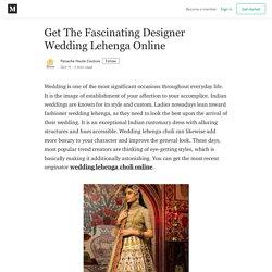 Get The Fascinating Designer Wedding Lehenga Online