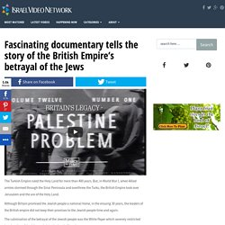 Fascinating documentary tells the story of the British Empire's betrayal of the Jews