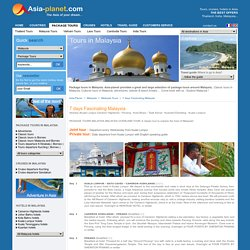 7 Days Fascinating Malaysia Classic Tours. Tours in Malaysia.