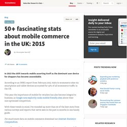 50+ fascinating stats about mobile commerce in the UK: 2015