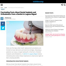 Fascinating Facts About Dental Implants and Orthodontics from a Dentist in Laguna Niguel