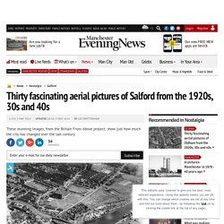 Thirty fascinating aerial pictures of Salford from the 1920s, 30s and 40s